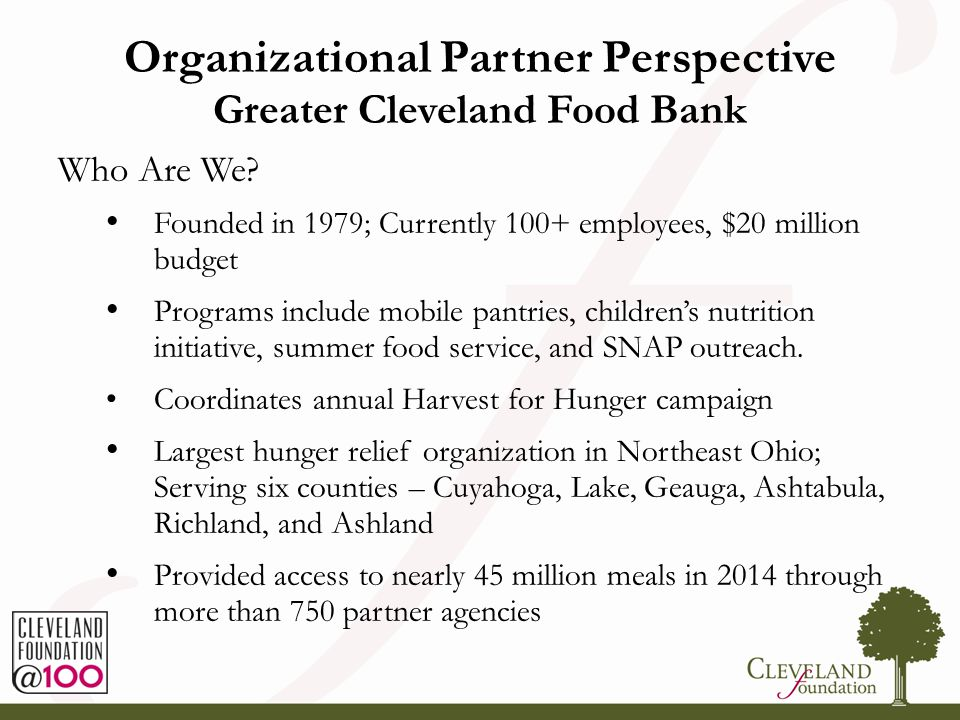 Who Are We? Founded in 1979; Currently 100+ employees, $20 million budget Programs include mobile pantries, children's nutrition initiative, summer fo