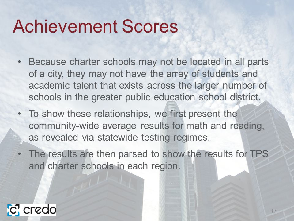 Achievement Scores Because charter schools may not be located in all parts of a city, they may not have the array of students and academic talent that exists across the larger number of schools in the greater public education school district.