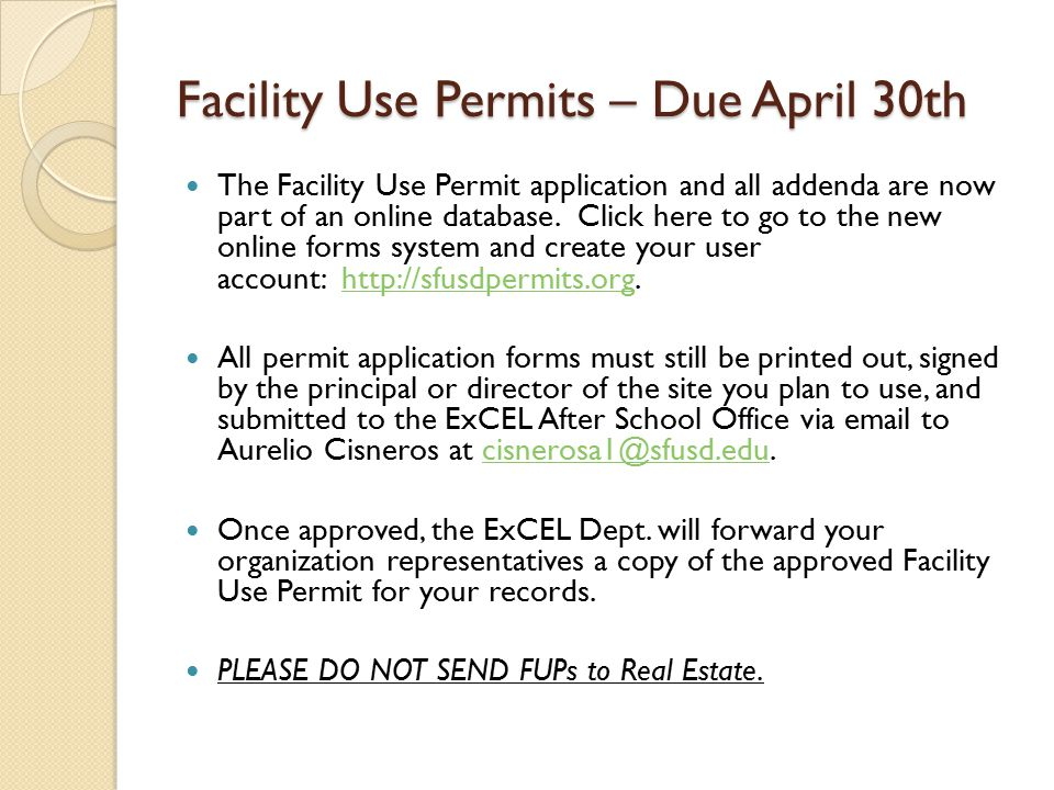 Facility Use Permits – Due April 30th The Facility Use Permit application and all addenda are now part of an online database. Click here to go to the