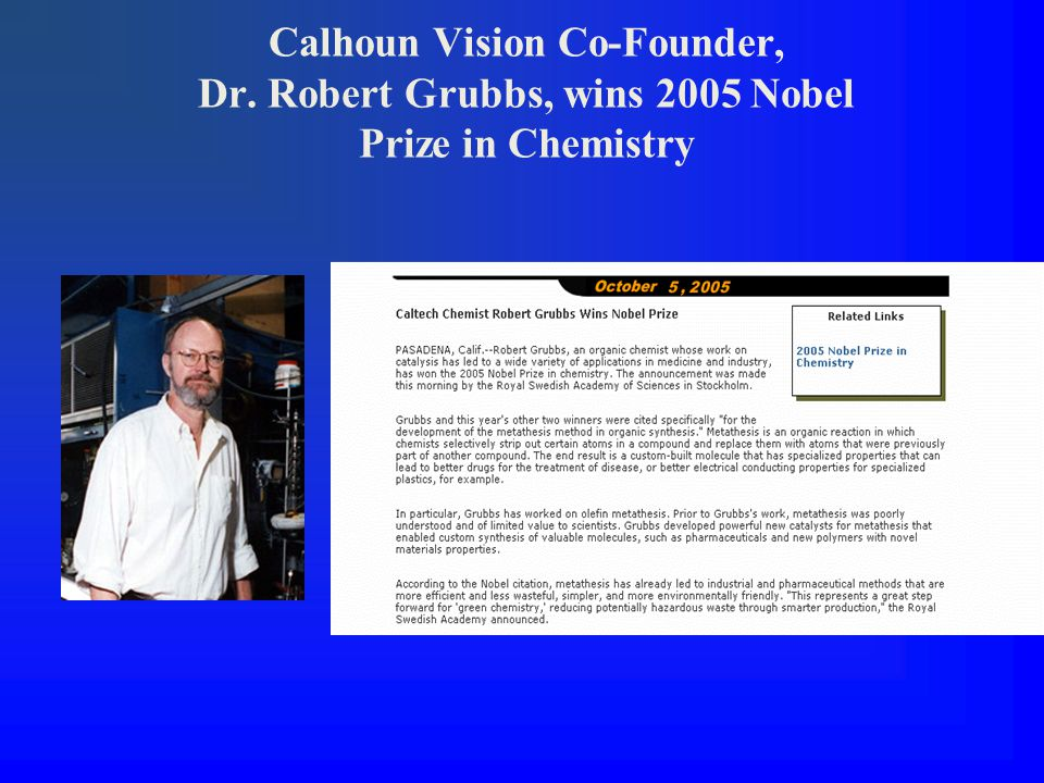 Calhoun Vision Co-Founder, Dr. Robert Grubbs, wins 2005 Nobel Prize in Chemistry