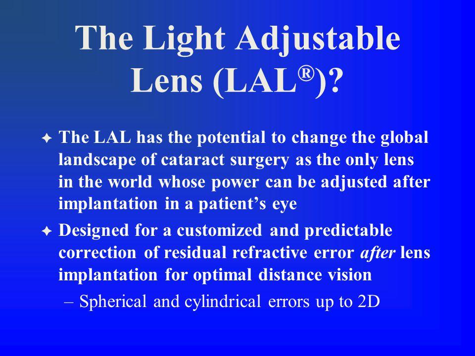The Light Adjustable Lens (LAL ® ).