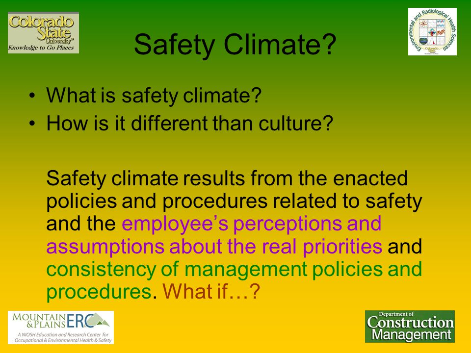Safety Climate. What is safety climate. How is it different than culture.