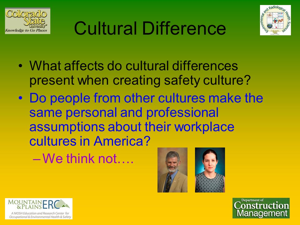 Cultural Difference What affects do cultural differences present when creating safety culture.