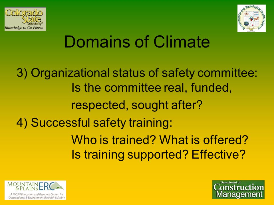 Domains of Climate 3) Organizational status of safety committee: Is the committee real, funded, respected, sought after.