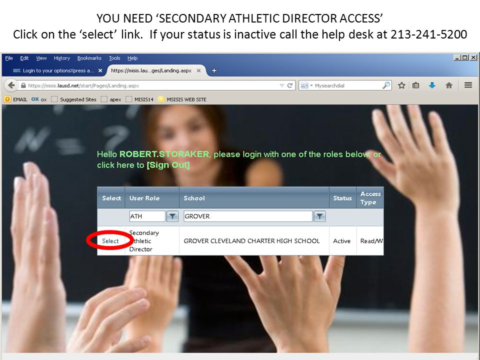 YOU NEED 'SECONDARY ATHLETIC DIRECTOR ACCESS' Click on the 'select' link.