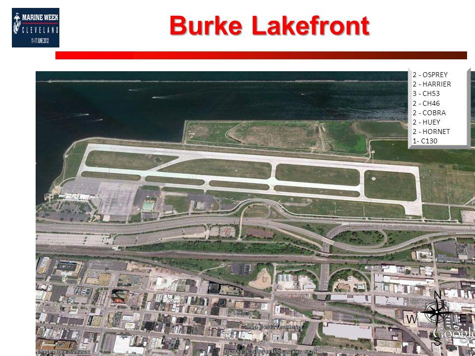 Burke Lakefront 11 2 - OSPREY 2 - HARRIER 3 - CH53 2 - CH46 2 - COBRA 2 - HUEY 2 - HORNET 1- C130 N S W E