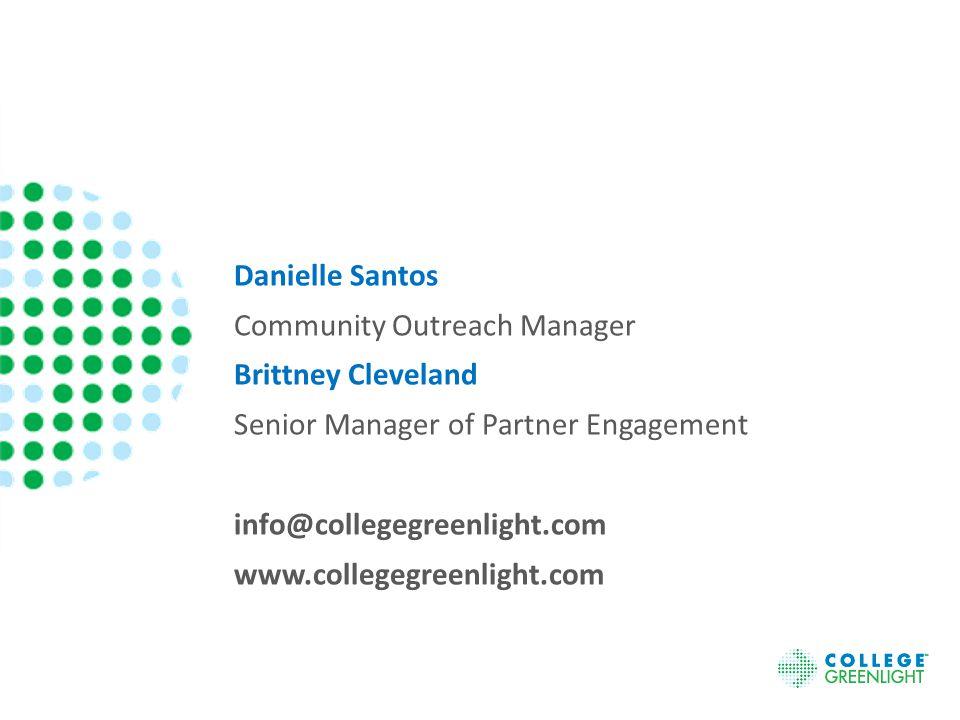 Danielle Santos Community Outreach Manager Brittney Cleveland Senior Manager of Partner Engagement info@collegegreenlight.com www.collegegreenlight.com