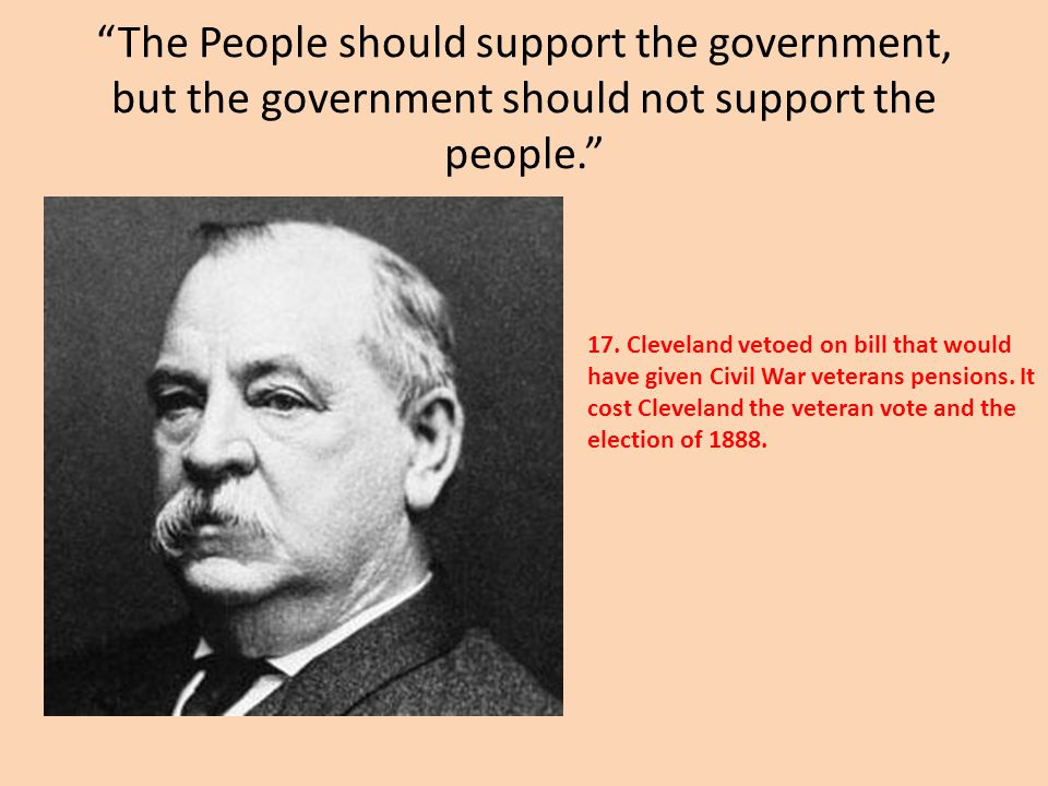 The People should support the government, but the government should not support the people. 17.
