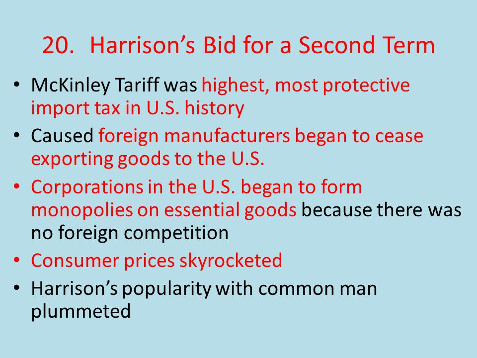20.Harrison's Bid for a Second Term McKinley Tariff was highest, most protective import tax in U.S.