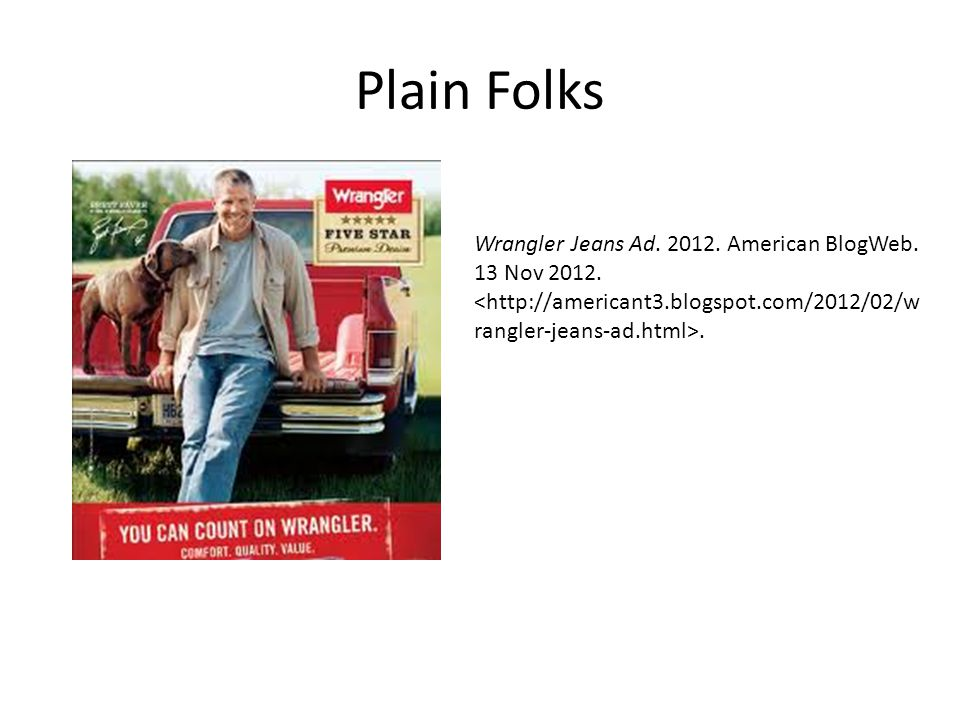 Plain Folks Wrangler Jeans Ad. 2012. American BlogWeb. 13 Nov 2012..