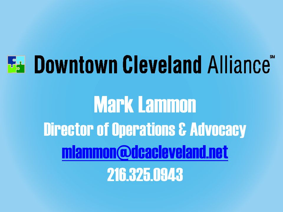 Mark Lammon Director of Operations & Advocacy mlammon@dcacleveland.net 216.325.0943 mlammon@dcacleveland.net