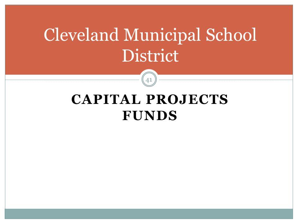 CAPITAL PROJECTS FUNDS 41 Cleveland Municipal School District