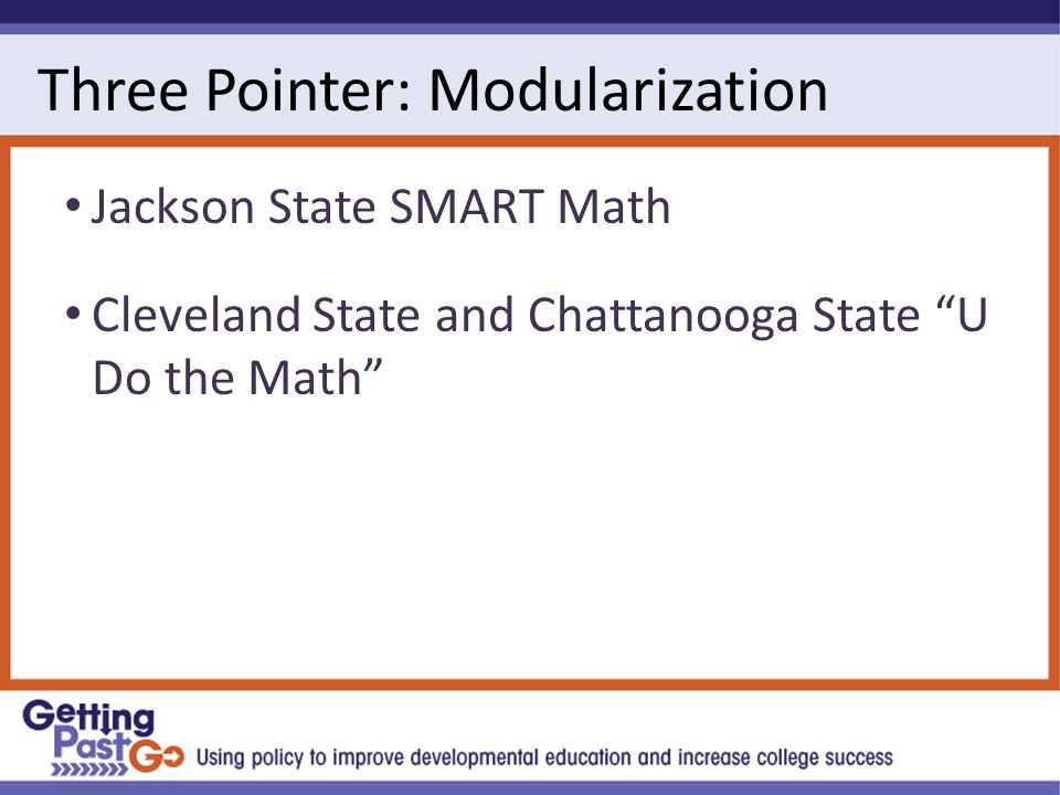 Three Pointer: Modularization Jackson State SMART Math Cleveland State and Chattanooga State U Do the Math
