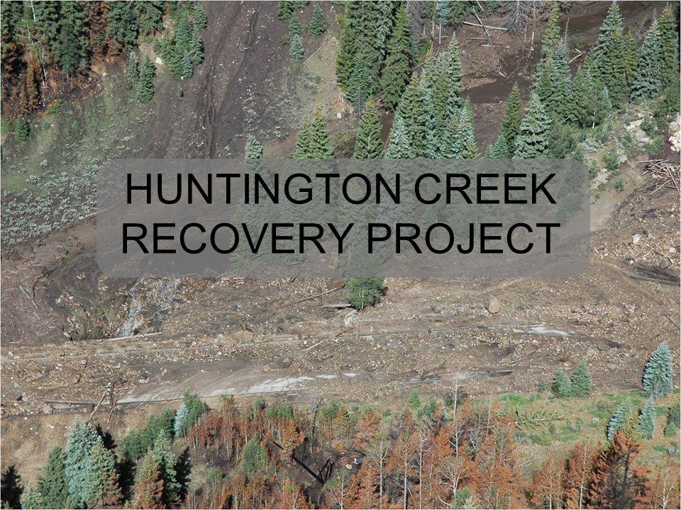 HUNTINGTON CREEK RECOVERY PROJECT