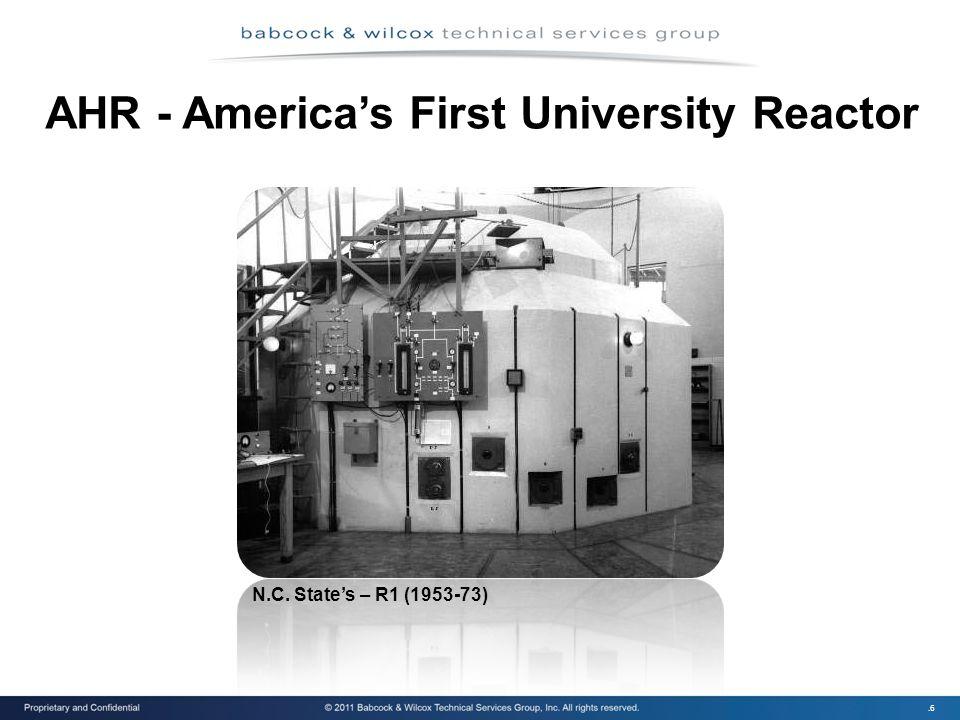 .6 AHR - America's First University Reactor N.C. State's – R1 (1953-73)