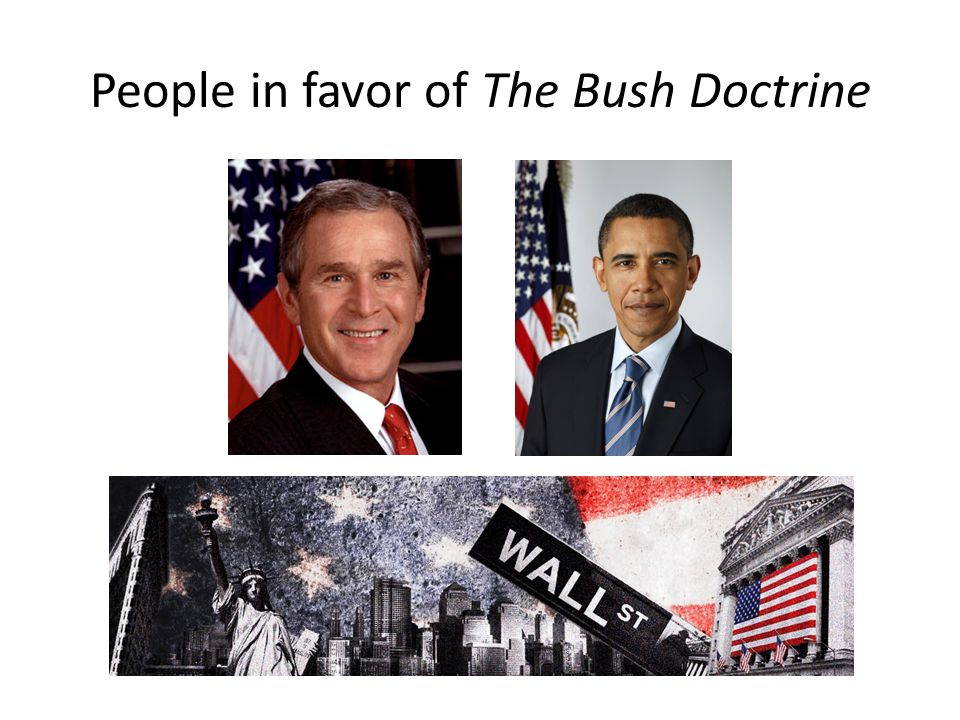 People in favor of The Bush Doctrine