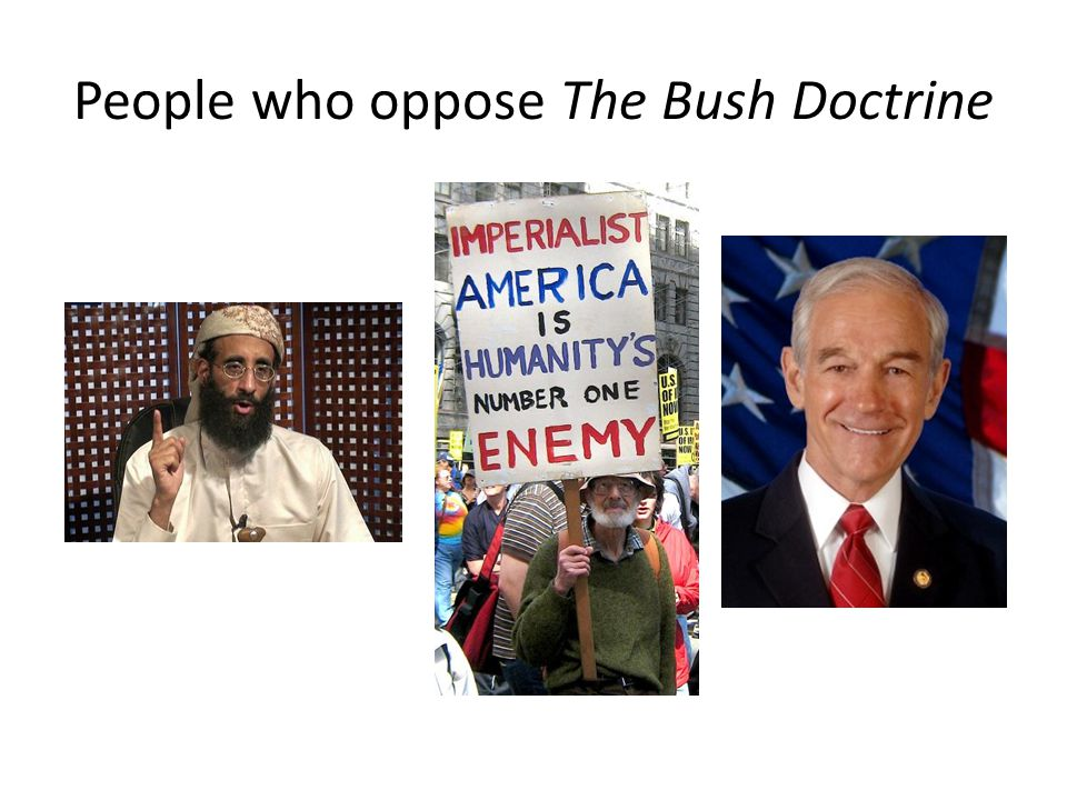 People who oppose The Bush Doctrine