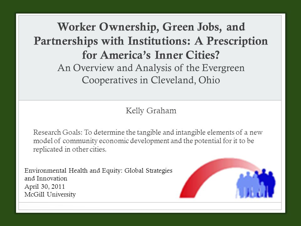 Worker Ownership, Green Jobs, and Partnerships with Institutions: A Prescription for America's Inner Cities.