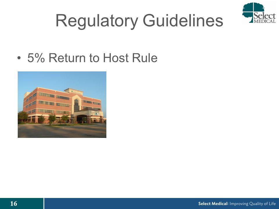 16 Regulatory Guidelines 5% Return to Host Rule
