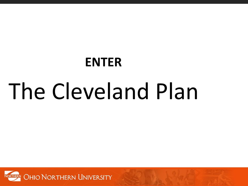 ENTER The Cleveland Plan