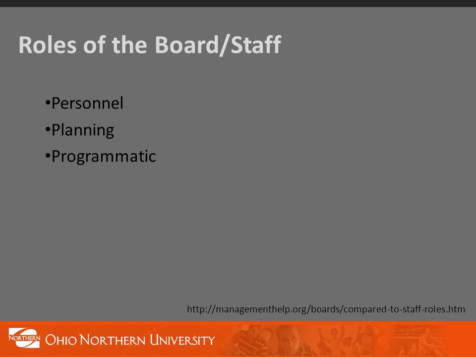 Roles of the Board/Staff Personnel Planning Programmatic http://managementhelp.org/boards/compared-to-staff-roles.htm