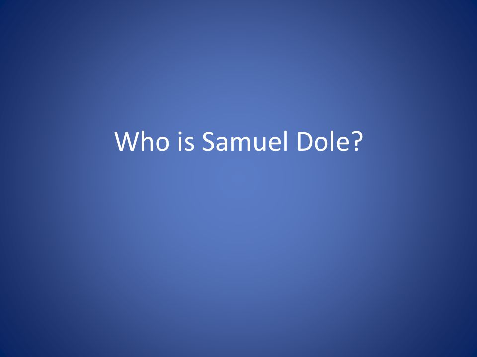 Who is Samuel Dole?