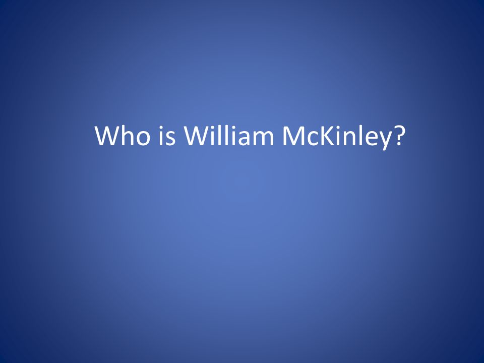 Who is William McKinley?
