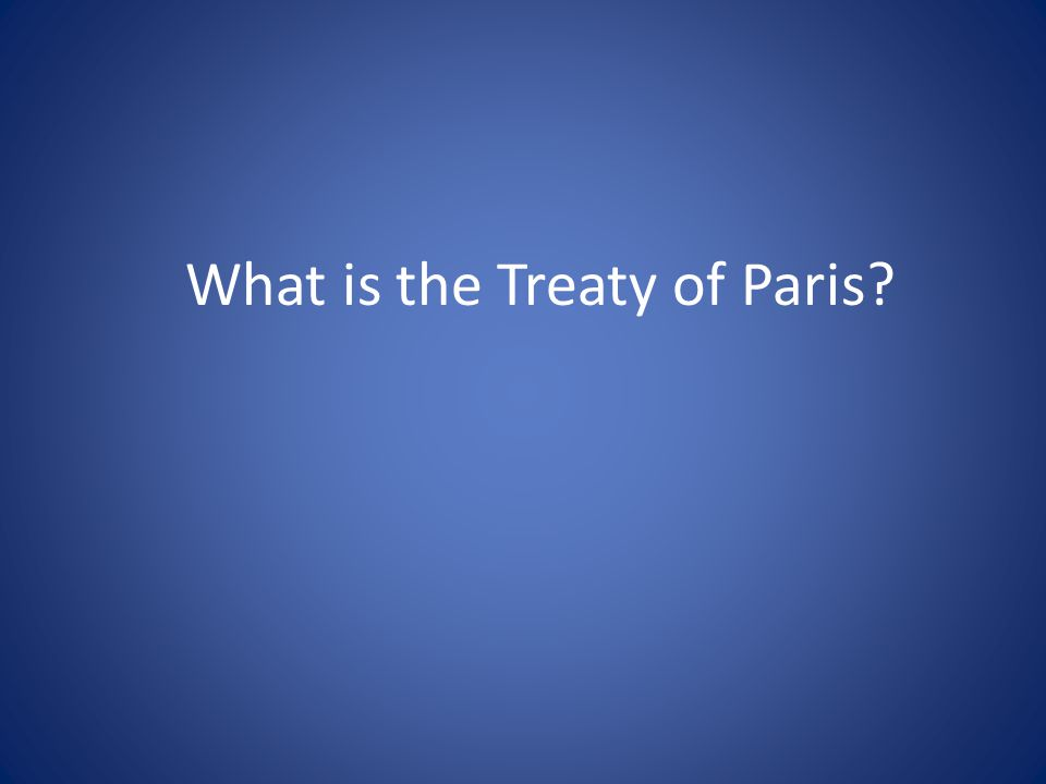 What is the Treaty of Paris?
