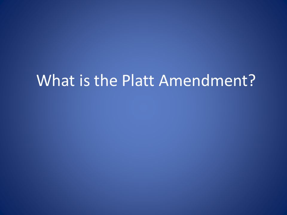 What is the Platt Amendment?