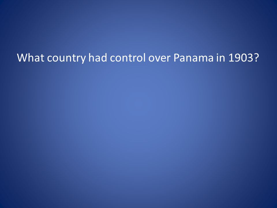 What country had control over Panama in 1903?