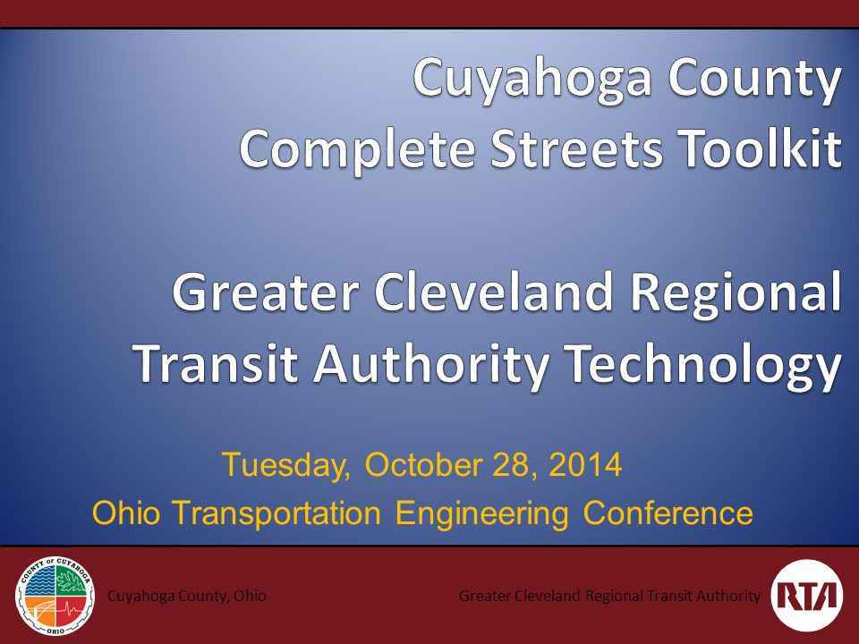 Cuyahoga County, Ohio Provide technical input into design and funding Role of Department of Public Works (DPW) Begins a regional identity for transportation network: all about connectivity Provide starting point for conversation with interested communities in master plans Leverage the funding: roadway, amenities, streetscape, stormwater, transit and others Role of Planning Commission