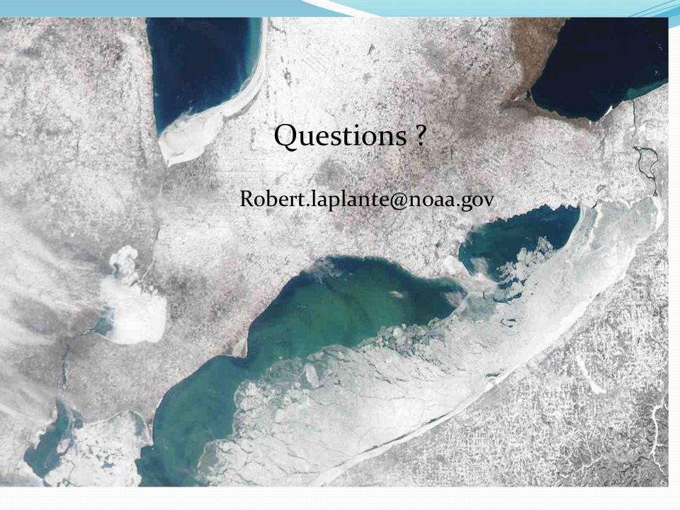 Questions ? Robert.laplante@noaa.gov