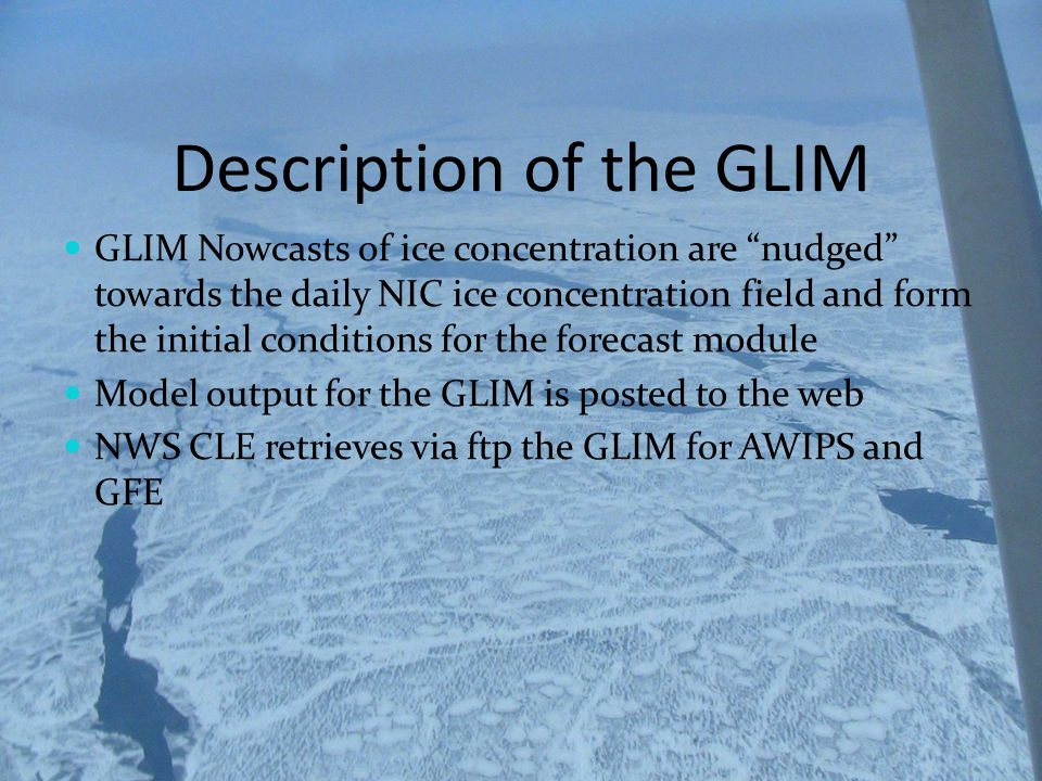 GLIM Ice Concentration is nudged toward the NIC ice concentration field which is updated daily GLIM NIC