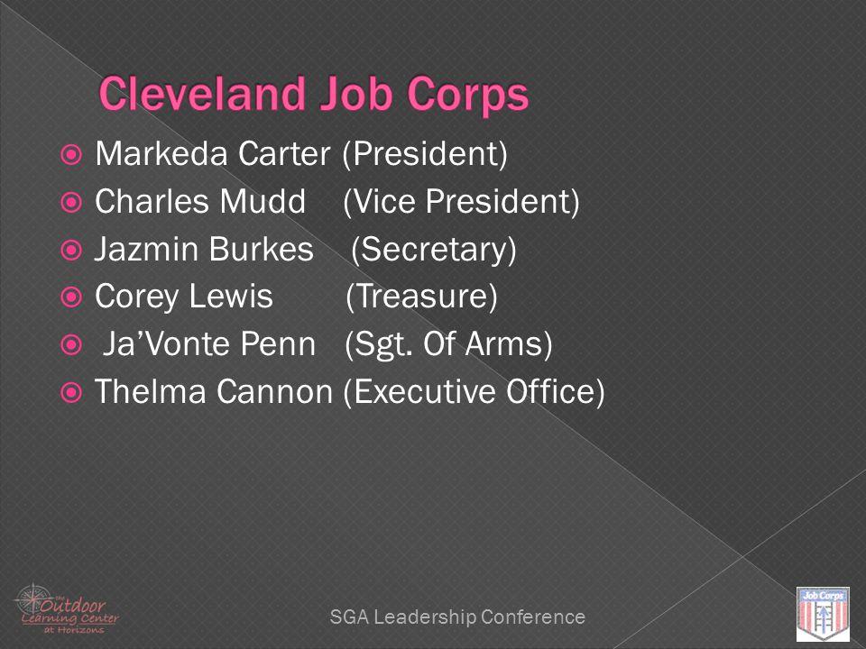 Leadership SGA Leadership Conference  Markeda Carter (President)  Charles Mudd (Vice President)  Jazmin Burkes (Secretary)  Corey Lewis (Treasure)  Ja'Vonte Penn (Sgt.