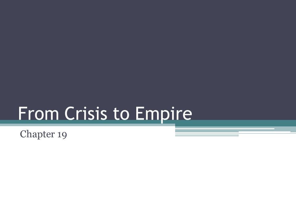 From Crisis to Empire Chapter 19