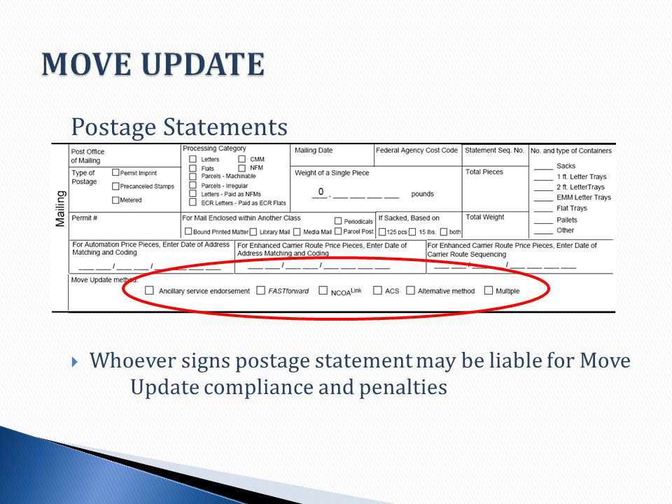 Postage Statements  Whoever signs postage statement may be liable for Move Update compliance and penalties