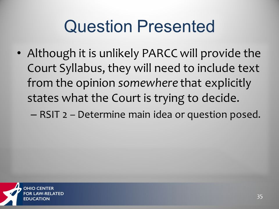 Although it is unlikely PARCC will provide the Court Syllabus, they will need to include text from the opinion somewhere that explicitly states what t