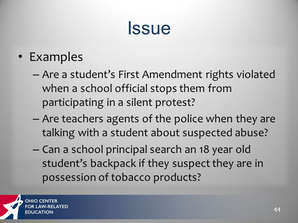 Examples – Are a student's First Amendment rights violated when a school official stops them from participating in a silent protest? – Are teachers ag