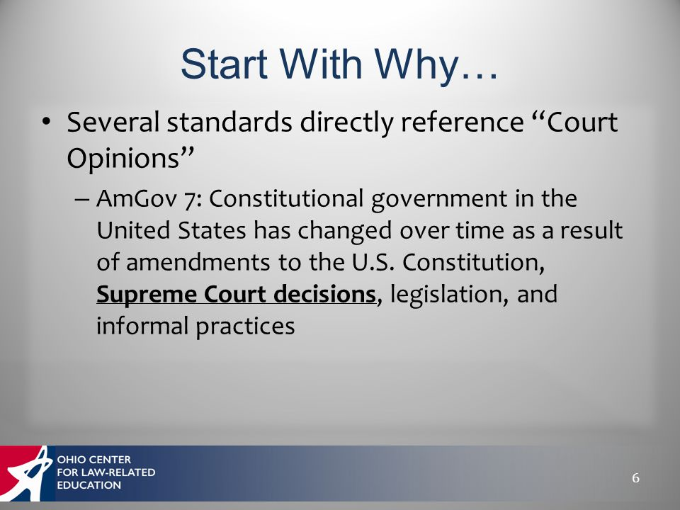 "Several standards directly reference ""Court Opinions"" – AmGov 7: Constitutional government in the United States has changed over time as a result of a"