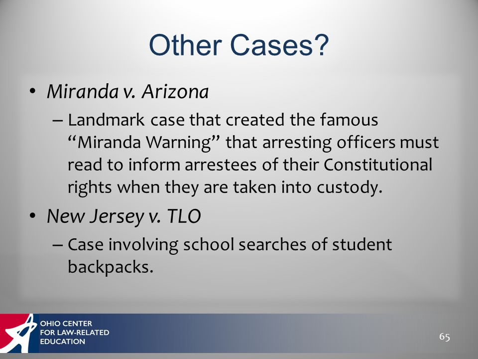 "Miranda v. Arizona – Landmark case that created the famous ""Miranda Warning"" that arresting officers must read to inform arrestees of their Constituti"
