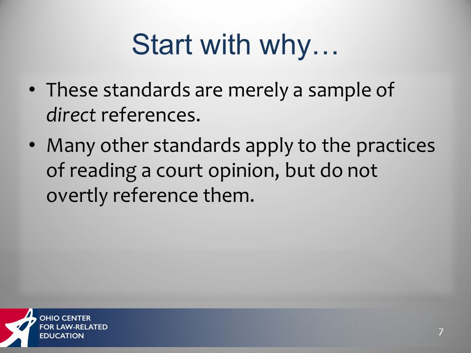 These standards are merely a sample of direct references. Many other standards apply to the practices of reading a court opinion, but do not overtly r