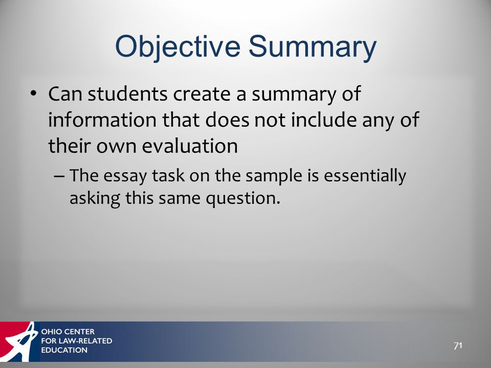 Can students create a summary of information that does not include any of their own evaluation – The essay task on the sample is essentially asking th