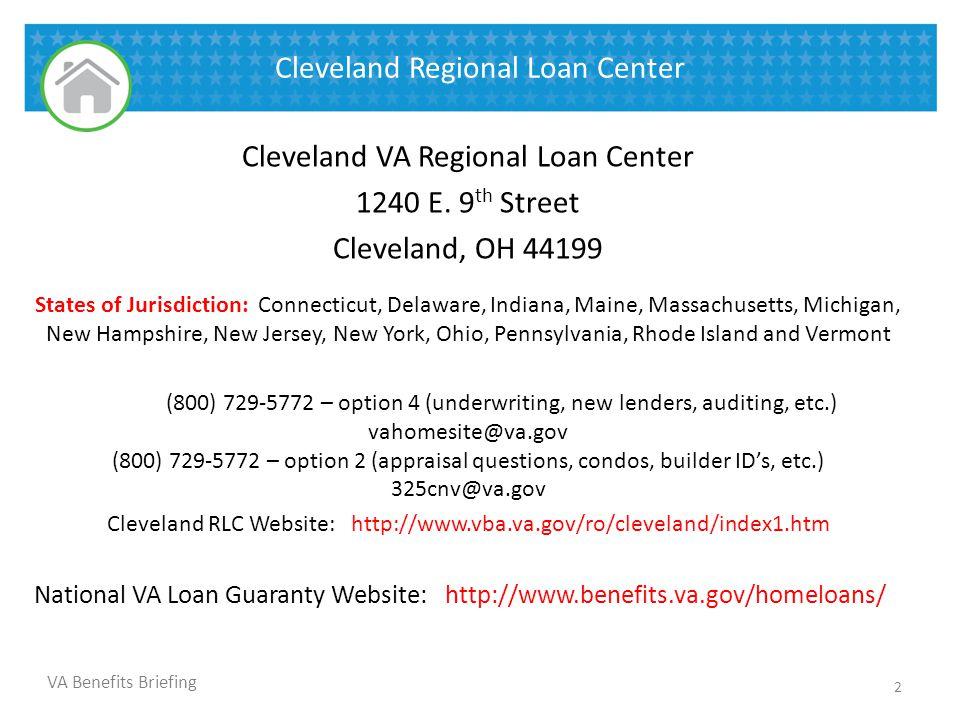 VA Benefits Briefing Cleveland Regional Loan Center Cleveland VA Regional Loan Center 1240 E.