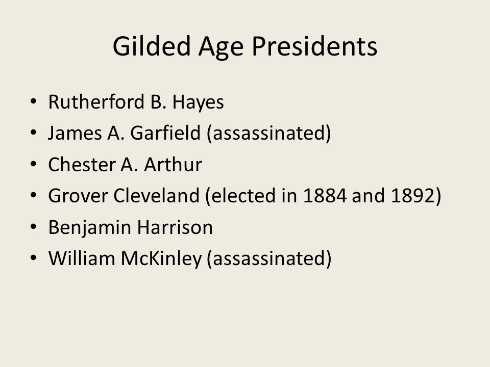 Gilded Age Presidents Rutherford B.Hayes James A.