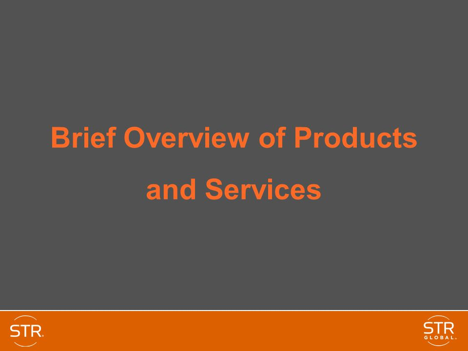 Brief Overview of Products and Services