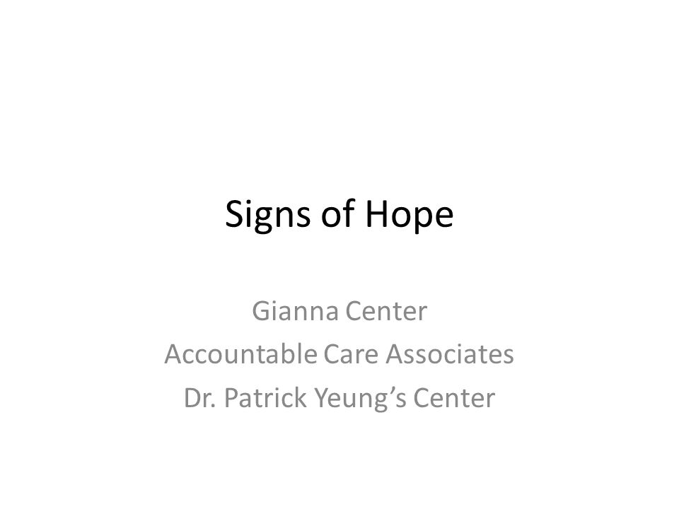 Signs of Hope Gianna Center Accountable Care Associates Dr. Patrick Yeung's Center