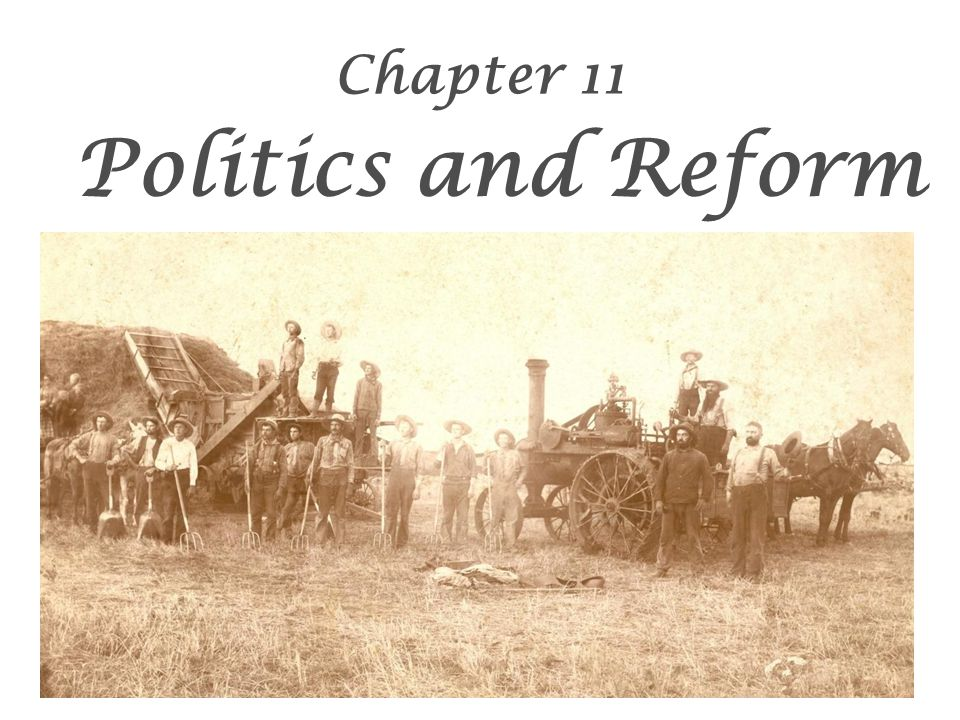 Chapter 11 Politics and Reform