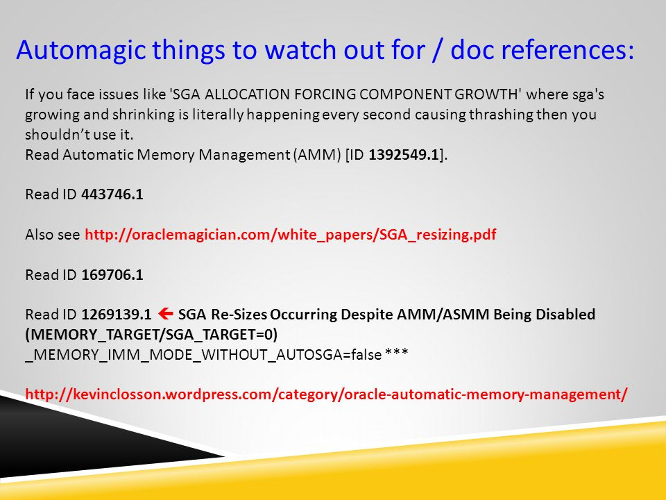 Automagic things to watch out for / doc references: If you face issues like 'SGA ALLOCATION FORCING COMPONENT GROWTH' where sga's growing and shrinkin