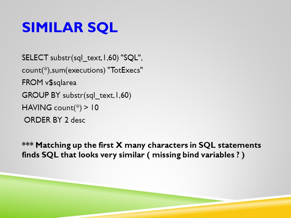 SIMILAR SQL SELECT substr(sql_text,1,60)