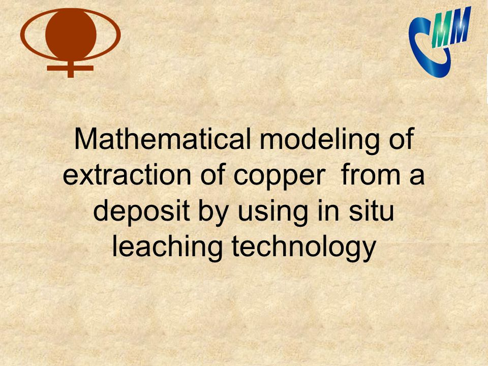 Mathematical modeling of extraction of copper from a deposit by using in situ leaching technology